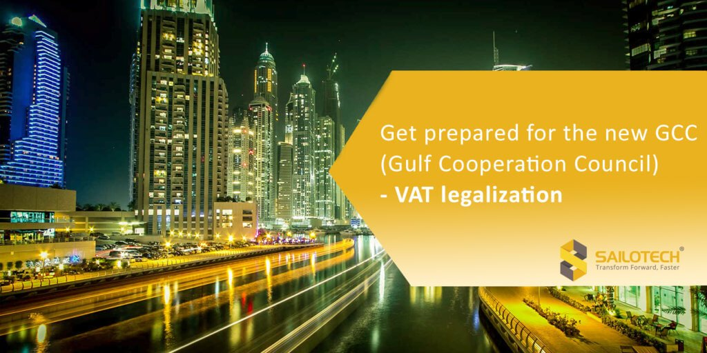 Get prepared for the new GCC (Gulf Cooperation Council) – VAT legalization