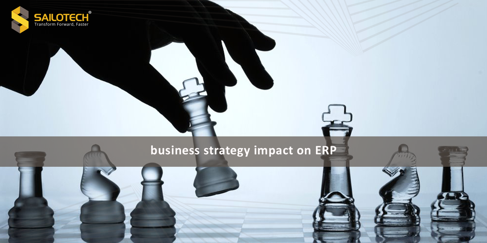 Business strategy impact on ERP
